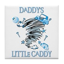 DADDY'S LITTLE CADDY Tile Coaster