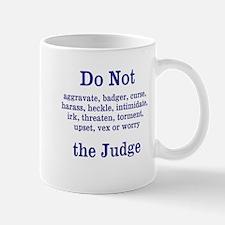 Do Not Irk The Judge Mug