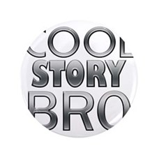"Cool Story Bro 3.5"" Button (100 pack)"