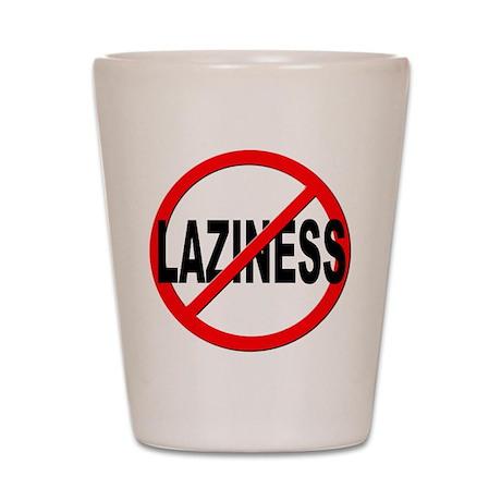 Anti / No Laziness Shot Glass
