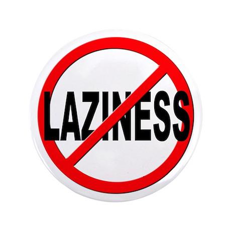 """Anti / No Laziness 3.5"""" Button"""