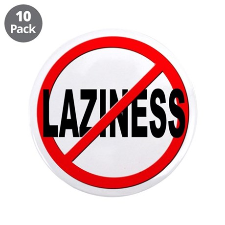 "Anti / No Laziness 3.5"" Button (10 pack)"
