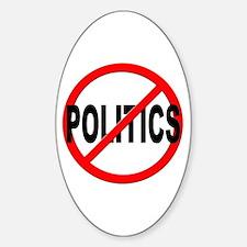Anti / No Politics Decal