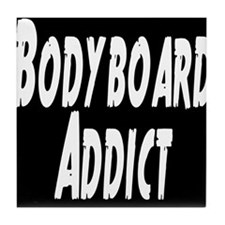 Bodyboard Addict Tile Coaster