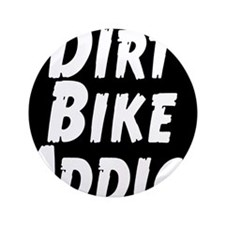 "Dirt Bike Addict 3.5"" Button"