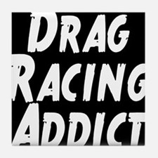 Drag Racing Addict Tile Coaster