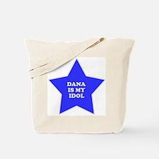 Dana Is My Idol Tote Bag