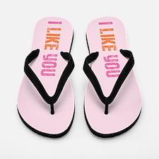 I Like You (pink) Flip Flops