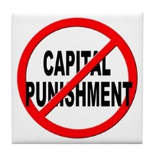 Anti / No Capital Punishment Tile Coaster