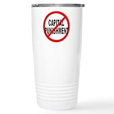 Anti / No Capital Punishment Travel Mug