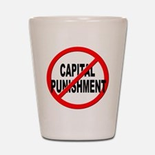 Anti / No Capital Punishment Shot Glass