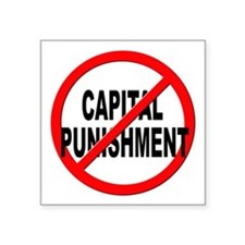 "Anti / No Capital Punishment Square Sticker 3"" x 3"