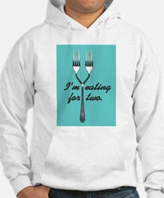 I'm eating for two Hoodie