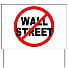 Anti / No Wall Street Yard Sign