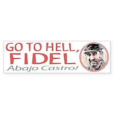 Go To Hell Fidel Bumper Bumper Sticker
