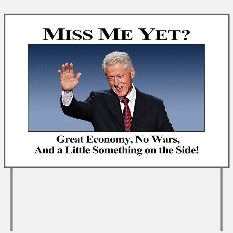 Bill Clinton Miss Me Yet Yard Sign