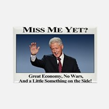 Bill Clinton Miss Me Yet Rectangle Magnet