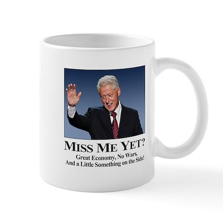 Bill Clinton Miss Me Yet Mug