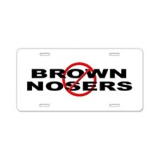 Anti / No Brown Nosers Aluminum License Plate