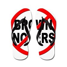 Anti / No Brown Nosers Flip Flops