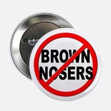 """Anti / No Brown Nosers 2.25"""" Button (10 pack)"""