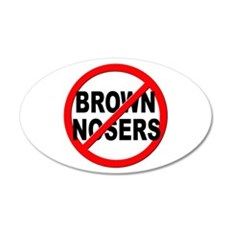 Anti / No Brown Nosers 20x12 Oval Wall Decal