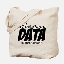 Clean Data is the Answer Tote Bag