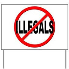 Anti / No Illegals Yard Sign