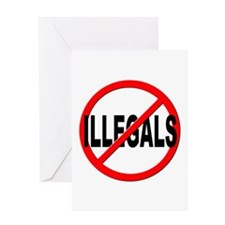 Anti / No Illegals Greeting Card