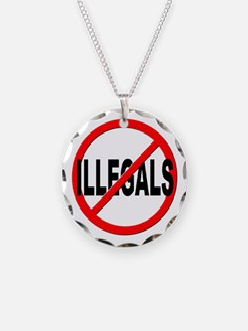 Anti / No Illegals Necklace
