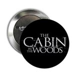 "Cabin in the Woods 2.25"" Button"