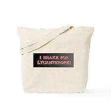I Brake For Lycanthropes Tote Bag