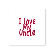 "I Love My Uncle Square Sticker 3"" x 3"""