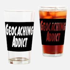 Geocaching addict Drinking Glass