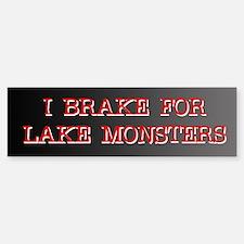 I Brake for Lake Monsters Bumper Bumper Bumper Sticker