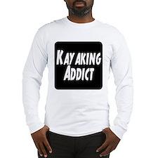 Kayaking Addict Long Sleeve T-Shirt