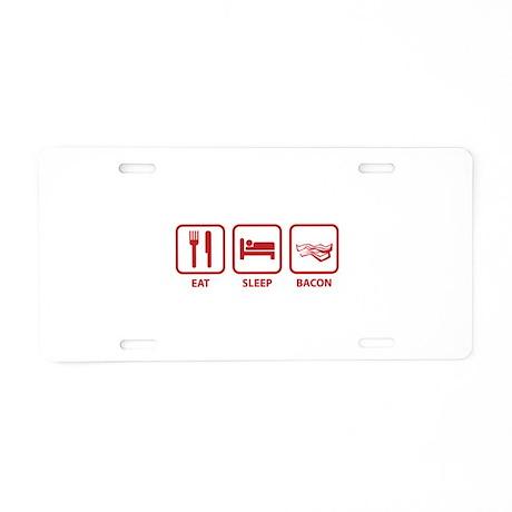 Eat Sleep Bacon Aluminum License Plate