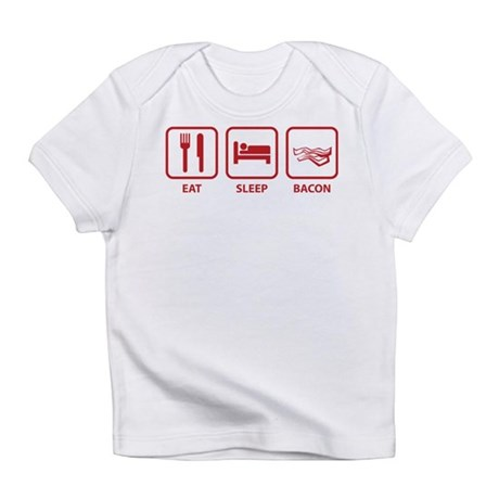 Eat Sleep Bacon Infant T-Shirt