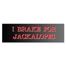I Brake For Jackalopes Bumper Bumper Sticker