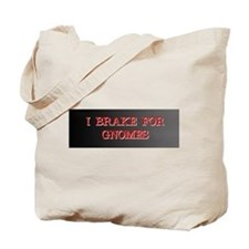 I Brake for Gnomes Tote Bag