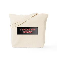 I Brake for Gnomes Tote Bag
