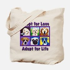 Adopt for Love, Adopt for Life Tote Bag