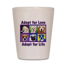 Adopt for Love, Adopt for Life Shot Glass