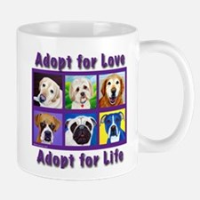 Adopt for Love, Adopt for Life Mug