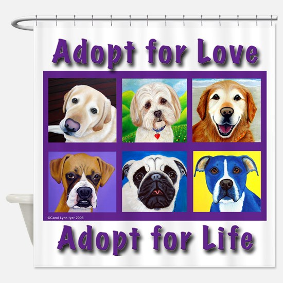 Adopt for Love, Adopt for Life Shower Curtain