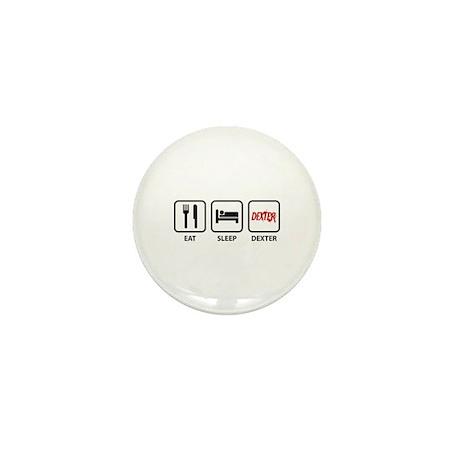 Eat Sleep Dexter Mini Button (100 pack)