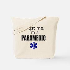 Trust me Im a paramedic Tote Bag