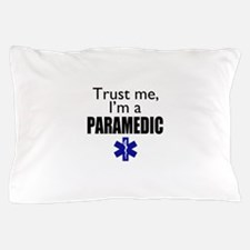 Trust me Im a paramedic Pillow Case
