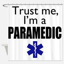 Trust me Im a paramedic Shower Curtain