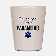 Trust me Im a paramedic Shot Glass